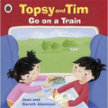 Topsy and Tim: Go on a Train (Paperback)