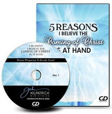 Five Reasons I Believe the Coming of Christ Is at Hand CDs
