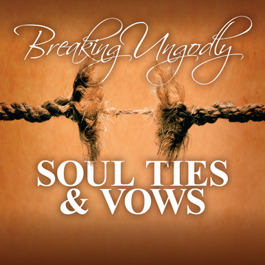 breaking ungodly soul ties mp3 kilpatrick ministries