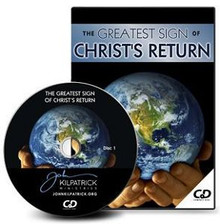 The Greatest Sign of Christ's Return CDs