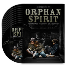 Overcoming An Orphan Spirit CD