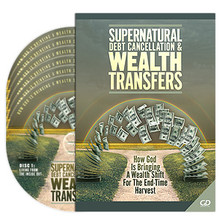 Supernatural Debt Cancellation & Wealth Transfers CDs
