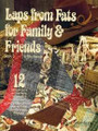Laps From Fats For Family & Friends byEllen Replogle