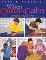 When Quilters Gather by Ruth B. McDowell