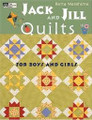 Jack and Jill Quilts for Boys and Girls by Retta Warehime