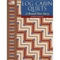 Log Cabin Quilts - A Brand New Story by Karen Murphy