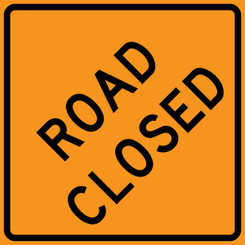 50- ROAD CLOSED CONSTRUCTION SAFEY ORANGE CORO SIGNS
