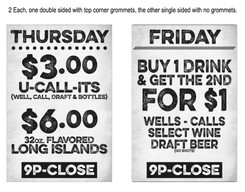 Bar Louie Uptown Special's Signs - 4mm Coroplast, all 24x36. Two each, one double sided with grommets and one single sided, no grommets