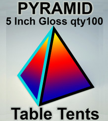 "5"" Pyramid Table Tents on 11pt Gloss Cover, Gloss Finish qty 100"