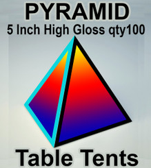 "5"" Pyramid Table Tents on 11pt High Gloss Cover, High Gloss Finish qty 100"