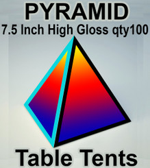 "7.5"" Pyramid Table Tents on 11pt High Gloss Cover, High Gloss Finish qty 100"