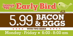 One Early Bird Jimmy's Egg banner, 4'x8', double sided with hems, grommets, wind slits, 26oz
