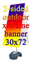 30x72 Two Side Outdoor X-Frame Banner With Custom Full Color Print on 13oz Matte Vinyl and Hardware, Qty 100