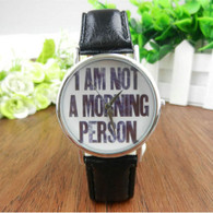 I AM NOT A MORNING PERSON FASHION WATCH