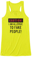 Caution! I'm Allergic to Fake People!!