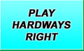 Play Hardways Right