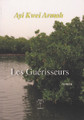 Les Guérisseurs by Ayi Kwei Armah (French translation of The Healers)