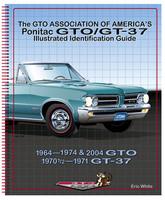 GTOAA Pontiac GTO/GT37 Illustrated Identification Guide
