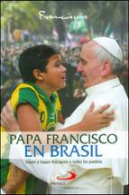 PAPA FRANCISCO EN BRASIL. Vayan y hagan discípulos a todos los pueblos
