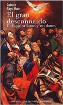 EL GRAN DESCONOCIDO. El Espíritu Santo y sus dones