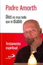 DIOS ES MÁS BELLO QUE EL DIABLO. Testamento Espiritual - (Padre Amorth)