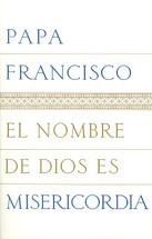 EL NOMBRE DE DIOS ES MISERICORDIA - Papa Francisco - Paperback