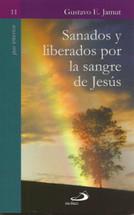 SANADOS Y LIBERADOS POR LA SANGRE DE JESÚS