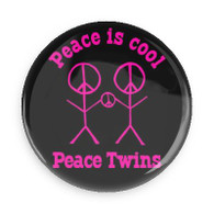 1 - PEACE IS COOL - PEACE TWINS BUTTON