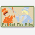 Put Out The Vibe Dumb and Dumber Sticker