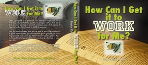 How Can I Get It to Work for Me?- 9 Part CD Series