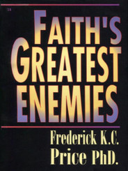 Faith's Greatest Enemies