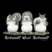 What birdseed? t-shirt*