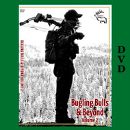 Bugling Bulls and Beyond - Volume 2 Hunting Elk