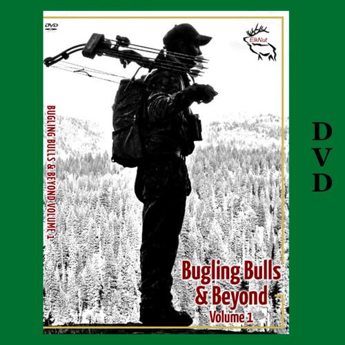 Bugling Bulls and Beyond - Volume 1 Elk Hunting