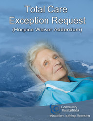 Total Care Exception - Addendum to Hospice Waiver
