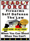 Deadly Force: Firearms, Self Defense & The Law, DVD