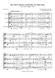 """HE THAT SHALL ENDURE TO THE END, #32 FROM """"ELIJAH"""" (string quartet)"""
