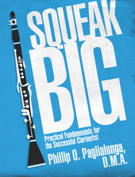Squeak Big: Practical Fundamentals for the Successful Clarinetist