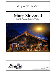 Mary Shivered (SATB) (download)