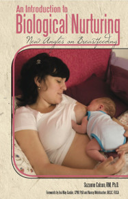 An Introduction to Biological Nurturing, New Angles on Breastfeeding