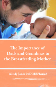 The Importance of Dads and Grandmas to the Breastfeeding Mother: US version