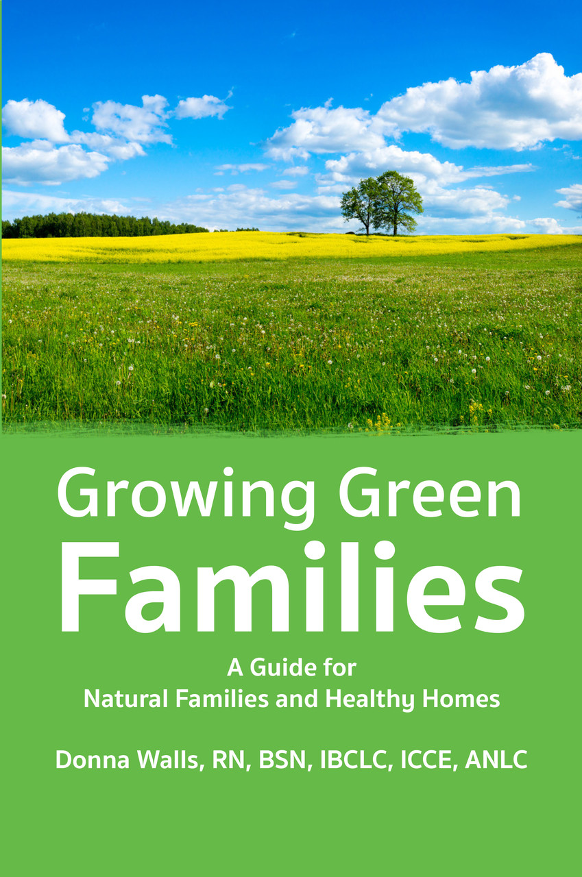 Growing green families a guide for natural families and for Growing families