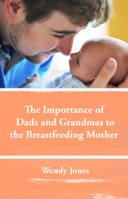 Webinar: The Importance of Dads and Grandmas to the Breastfeeding Mother