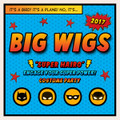 Big Wigs - Single Ticket - Ad Fed Member