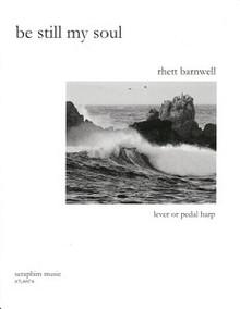 Be Still My Soul by Rhett Barnwell