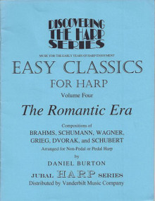 "Easy Classics for the Harp, Volume 4 ""The Romantic Era""  by Daniel Burton"