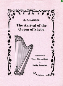 Arrival of the Queen of Sheba (for harp, flute, and violin) by Handel / Holly Avesian