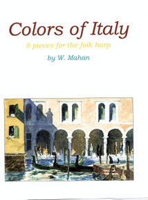 Colors of Italy: 8 pieces for the folk harp by W. Mahan