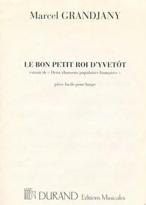 Le Bon Petit Roi d'Yvetot by Marcel Grandjany