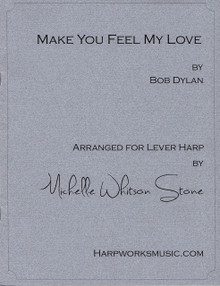 Make you Feel My Love by Bob Dylan / Michelle Whitson Stone